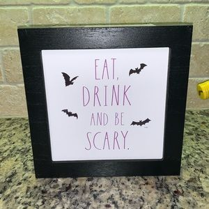 Eat Drink and Be Scary sign Rae Dunn